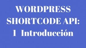 Guía de la Shortcode API de WordPress: 1 Introducción