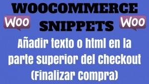WooCommerce Snippet: Añadir texto o html en la parte superior del Checkout (Finalizar Compra)