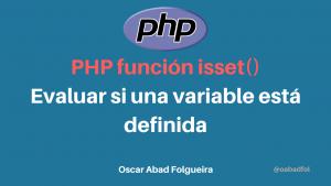 PHP función isset(): Evaluar si una variable está definida